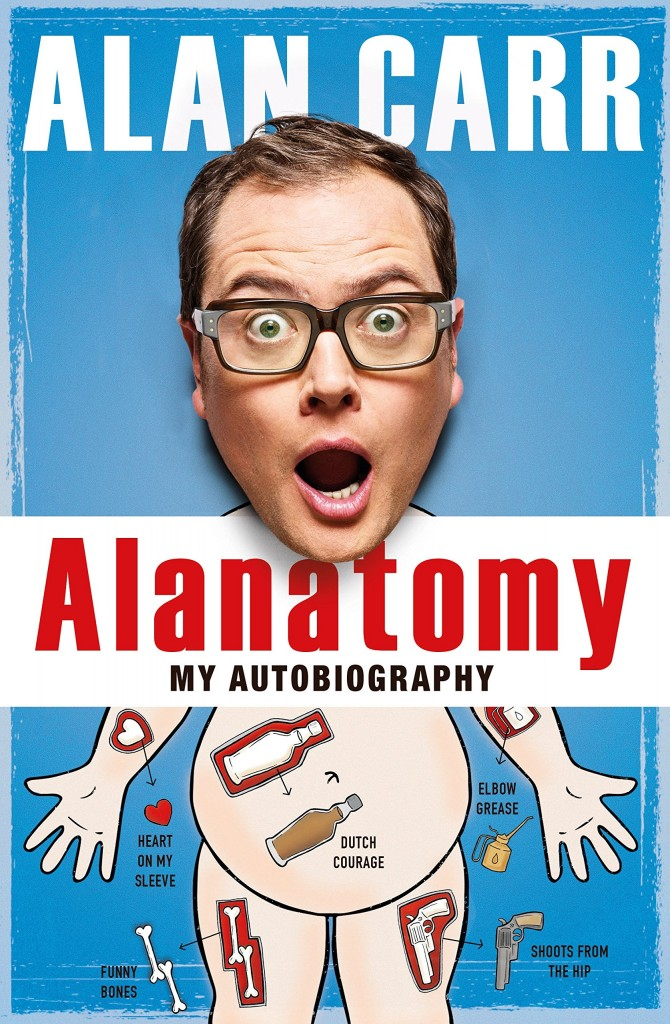 Alanatomy My Autobiography by Alan Carr
